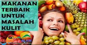 Makanan Untuk Mempercantik Wajah