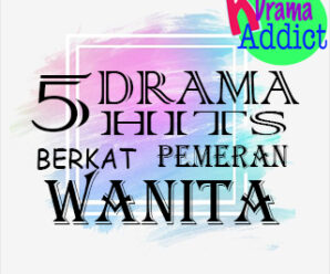 5 Drama Hits Berkat Akting Apik Pemeran Utama Wanita, Setuju?